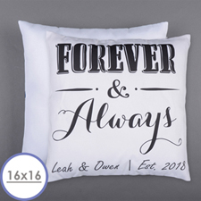 Forever And Always Personalized Pillow 16 Inch  Cushion (No Insert)