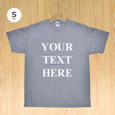 Custom Print Personalized Message Words Gray Adult Small T Shirt