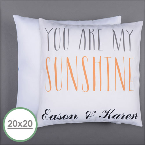 You Are My Sunshine Personalized Pillow 20 Inch  Cushion (No Insert)